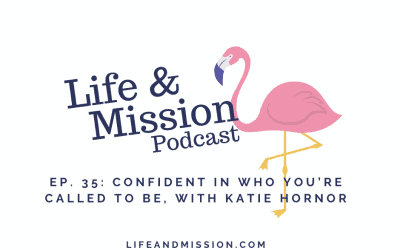 Confident in Who You're Called to Be – Katie Hornor (#35)