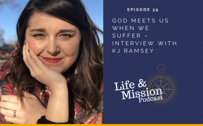 God Meets Us When We Suffer – Interview with KJ Ramsey