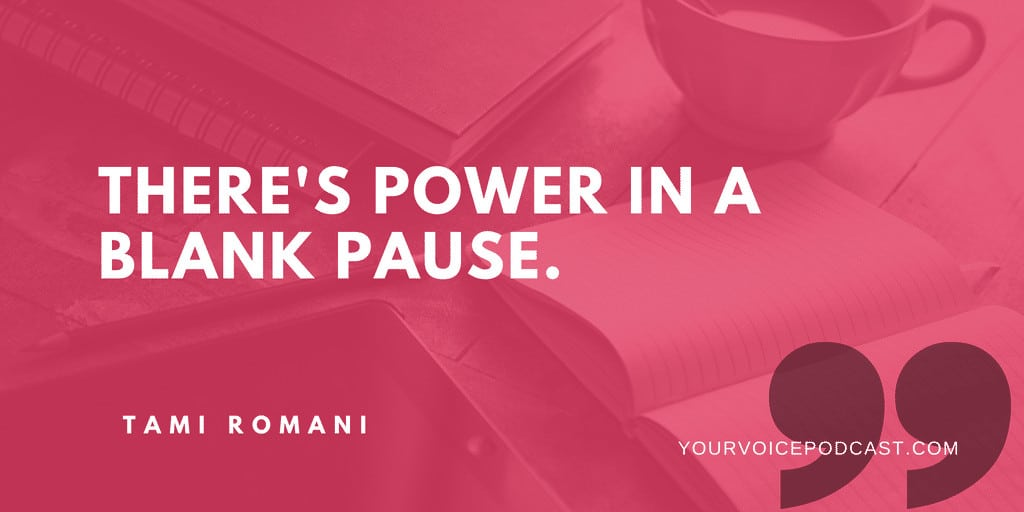 Tami says there's power in a blank pause.