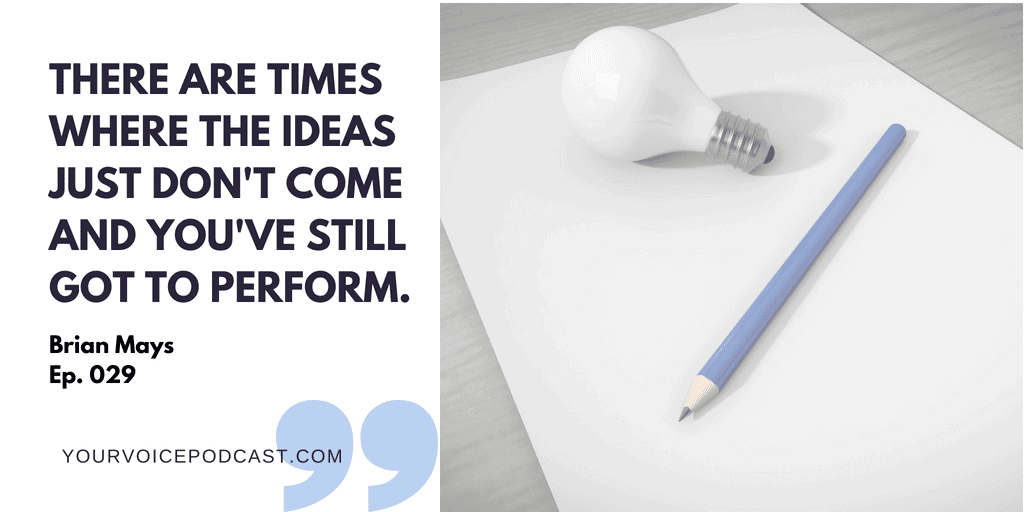 Quote: There are times where the ideas just don't come and you've still got to perform.