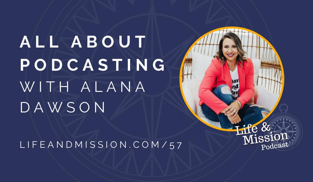 All About Podcasting, with Alana Dawson