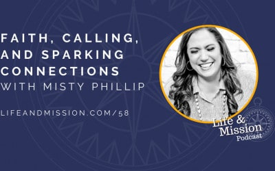 Faith, Calling, and Sparking Connections, with Misty Phillip
