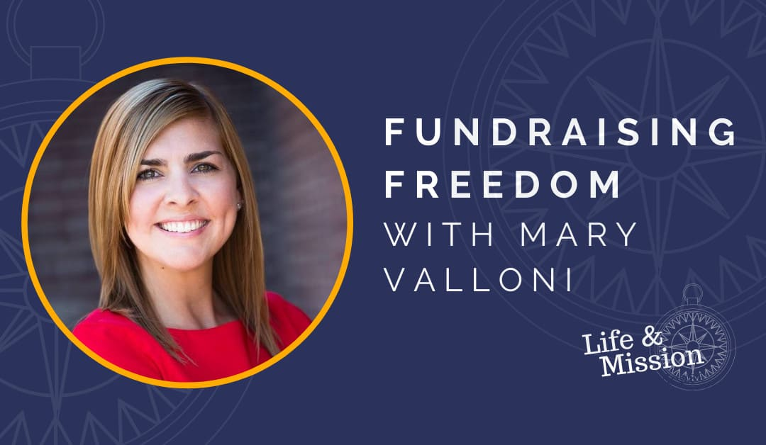 Replay: Fundraising Freedom, with Mary Valloni