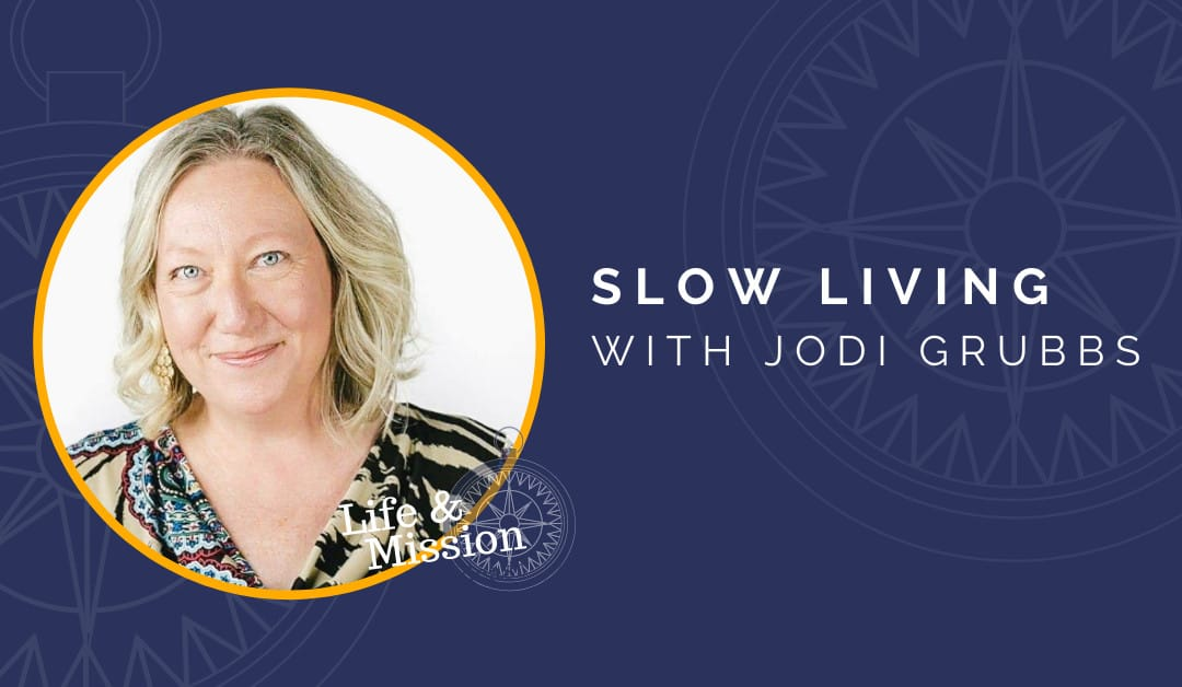 Slow Living, with Jodi Grubbs