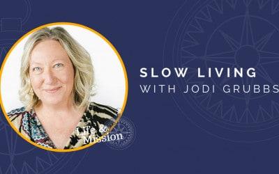 Slow Living, with Jodi Grubbs
